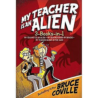 My Teacher Is an Alien 3-Books-In-1!: My Teacher Is an Alien; My Teacher Fried My Brains; My Teacher Glows in...