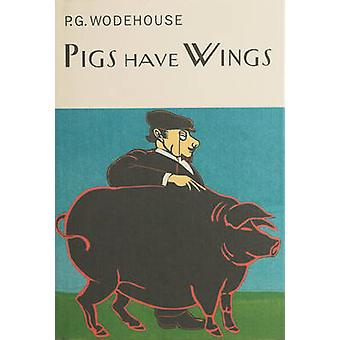 Pigs Have Wings by P. G. Wodehouse - 9781841591032 Book