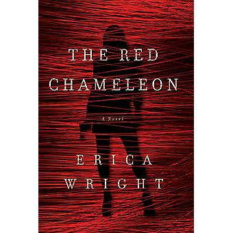 The Red Chameleon - A Novel by Erica Wright - 9781605988313 Book
