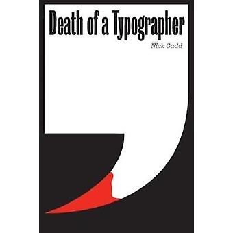 Death of a Typographer by Gadd & Nick