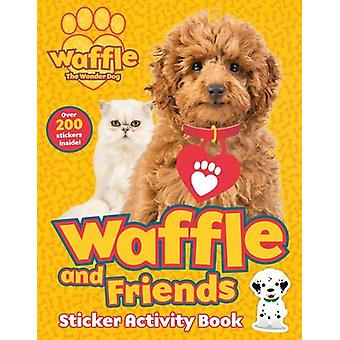 Waffle and Friends! Sticker Activity Book by Scholastic - 97814071983