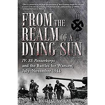 From the Realm of a Dying Sun - Iv. Ss-Panzerkorps and the Battles for