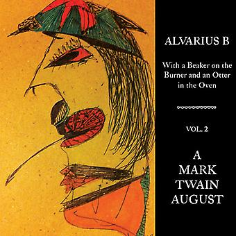 Alvarius B. - With a Beaker on the Burner & an Otter in Oven 2 [Vinyl] USA import