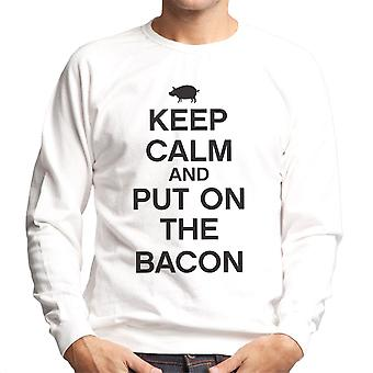 Keep Calm And Put On The Bacon Men's Sweatshirt