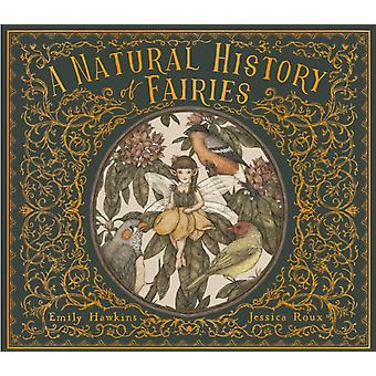 A Natural History of Fairies by Hawkins & Emily