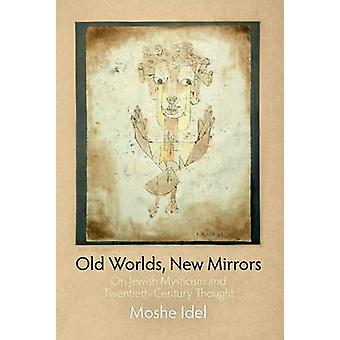 Old Worlds New Mirrors
