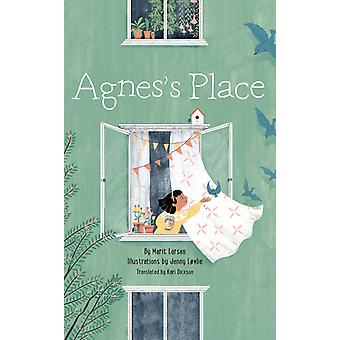 Agness Place by Marit Larsen & Translated by Kari Dickson & Illustrated by Jenny Lovlie