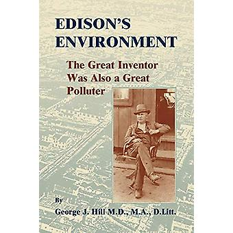 Edison's Environment -  - The Great Inventor Was Also A Great Polluter