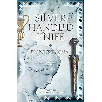 The Silver-Handled Knife by Frances Thomas - 9781781324134 Book