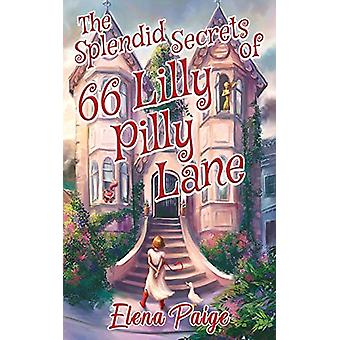 The Splendid Secrets of 66 Lilly Pilly Lane by Elena Paige - 97819255