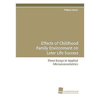 Effects of Childhood Family Environment on Later Life Success by Phil