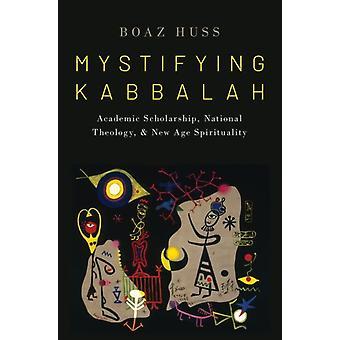 Mystisk Kabbalah av Huss &Boaz Aron Bernstein Stol i jødisk historie &Aron Bernstein Stol i jødisk historie &BenGurion University of the Negev