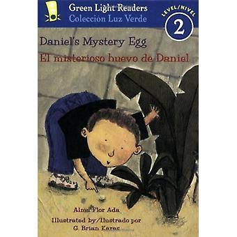 Daniels Mystery Eggel Misterioso Huevo De Daniel- kirjoittanut Alma Flor Ada & Illustrated by MR G Brian Karas