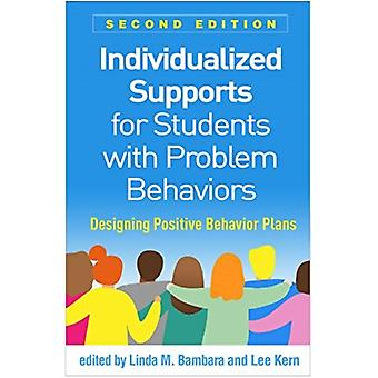 Individualized Supports for Students with Problem Behaviors by Edited by Linda M Bambara & Edited by Lee Kern & Edited by Raquel Burns & Edited by Devon Carter & Edited by Rui Chen
