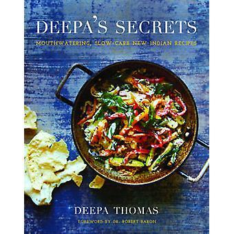 Deepas أسرار الكربوهيدرات بطيئة المطبخ الهندي الجديد من قبل ديبا توماس ومقدمة من قبل كيرت إليس