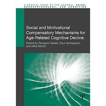 Sociale en motiverende compenserende mechanismen voor leeftijdgerelateerde cognitieve achteruitgang Speciale problemen van veroudering neurop