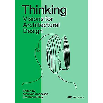 Thinking: Prospective Concepts for Architectural Design