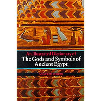 An Illustrated Dictionary of the Gods and Symbols of Ancient Egypt (N