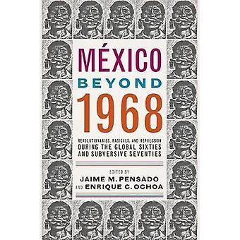 Messico oltre 1968 - rivoluzionari - i radicali - e repressione Durin