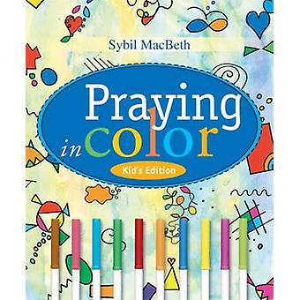Praying in Color (Kid's ed) by Sybil MacBeth - 9781557255952 Book