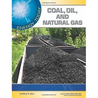 Coal - Oil - and Natural Gas by Geoffrey M Horn - Debra Voege - 97816