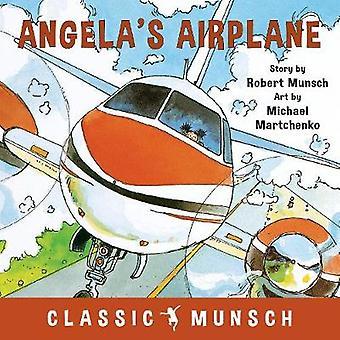Angela's Airplane by Robert Munsch - 9781773210773 Book