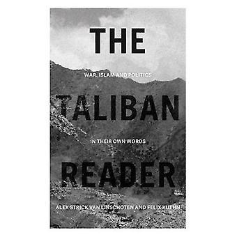Den talibanska Reader - War - Islam och politik av talibanerna läsaren - W