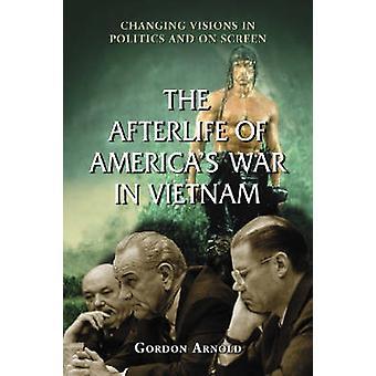 Aldilà della guerra americana in Vietnam - cambiando visioni in Politi