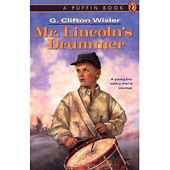 Mr. Lincoln es Schlagzeuger