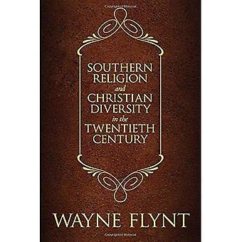 Südlichen Religion und christliche Vielfalt im zwanzigsten Jahrhundert (Religion und Americana-Serie)