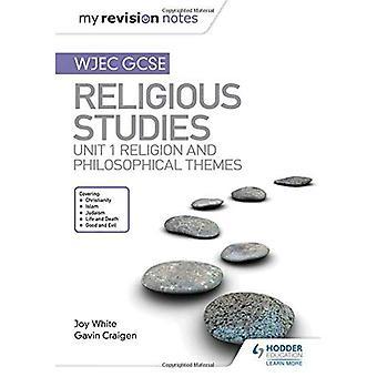 Meine Revision Notes WJEC GCSE Religionswissenschaft: Einheit 1 Religion und philosophische Themen