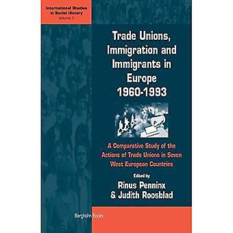 Ammattiliittojen, maahanmuutto ja maahanmuuttajien Euroopassa 1960-1993: vertailututkimus ammattiliittojen seitsemän Länsi Euroopan maissa toimien