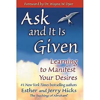 Demandez et il est donné: apprendre à manifester vos désirs