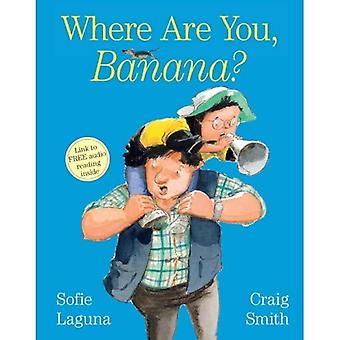 Dove sei Banana?