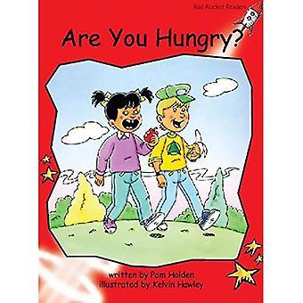 Är du hungrig: Nivå 1: tidigt (röd raket läsare: Fiction uppsättning A)
