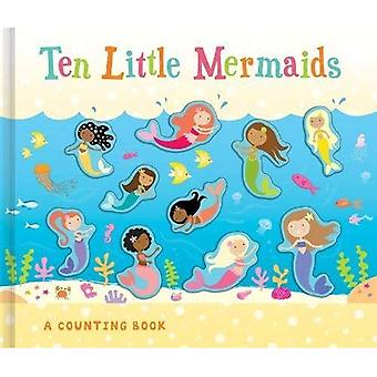 Ten Little Mermaids (3D Counting to Ten Books)