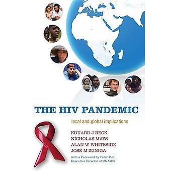 HIV pandemin lokala och globala konsekvenserna av Beck & Eduard J.