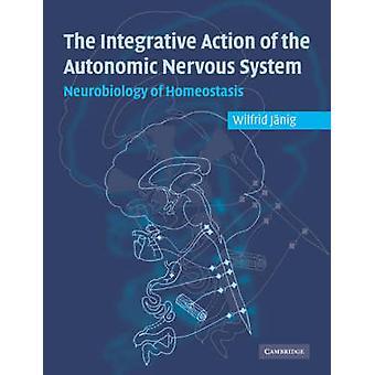 Integrative Action of the Autonomic Nervous System par Wilfrid Janig