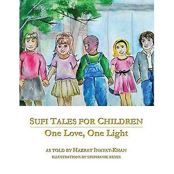 Sufi Tales for Children One Love One Light by Khan & Inayat