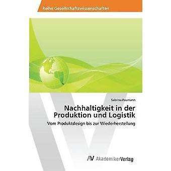 Nachhaltigkeit em der Produktion und Logistik por Paumann Sabrina