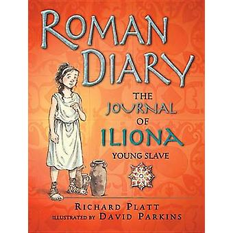Roman Diary - The Journal of Iliona - Young Slave by Richard Platt - D