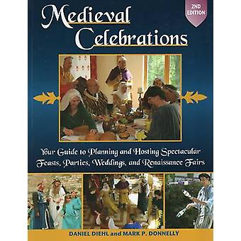 Medieval Celebrations - Your Guide to Planning & Hosting Spectacular F