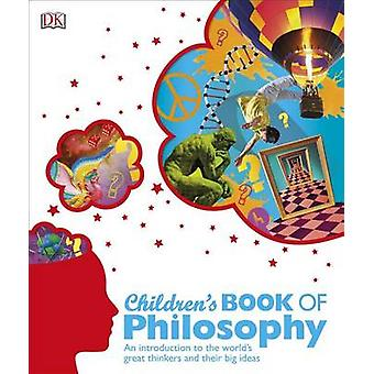 Children's Book of Philosophy by DK Publishing - Sarah Tomley - DK -