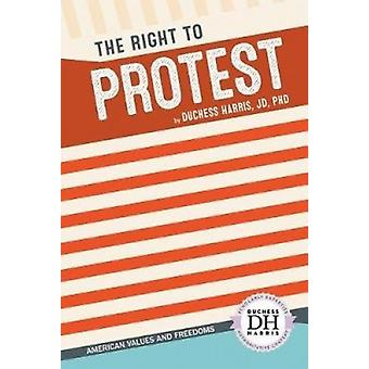 The Right to Protest by Duchess Harris - 9781532113031 Book