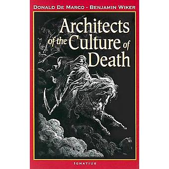 Architects of the Culture of Death by Donald De Marco - Benjamin D Wi