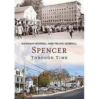 Spencer Through Time by Frank J. Morrill - 9781635000641 Book