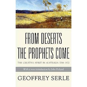 From Deserts the Prophets Come - The Creative Spirit in Australia by G