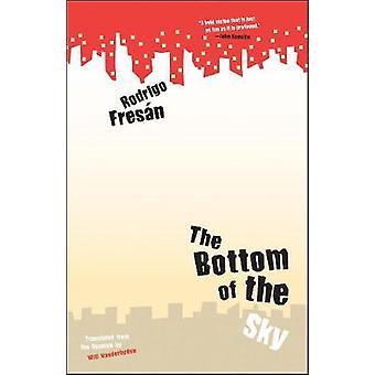 The Bottom Of The Sky by Rodrigo Fresan - 9781940953786 Book