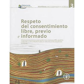 Respeto del Consentimiento Libre Previo e Informado - Orientaciones Pr