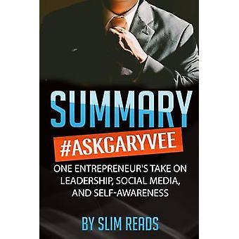 Summary - #askgaryvee - One Entrepreneur's Take on Leadership - Social
